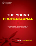 The Young Professional: A Real World Survival Guide for the New College Graduate, 1st Edition
